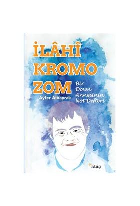 İlahi Kromozom (Bir Down Annesinin Not Defteri)-Ayfer Albayrak