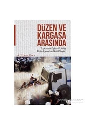 Düzen Ve Kargaşa Arasında-A. Erkan Koca