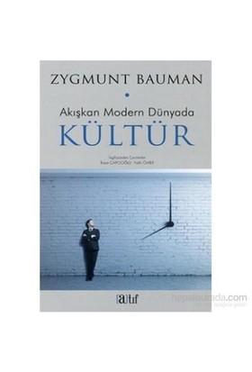 Akışkan Modern Dünyada Kültür-Zygmunt Bauman