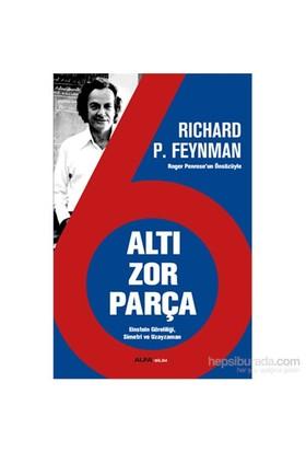 Altı Zor Parça - Einstein Göreliliği, Simetri Ve Uzayzaman-Richard P. Feynman