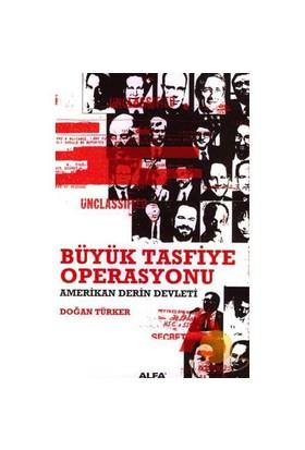 Büyük Tasfiye Operasyonu-Doğan Türker