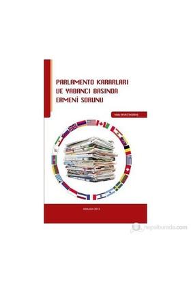 Parlamento Kararları Ve Yabancı Basında Ermeni Sorunu-Yıldız Deveci Bozkuş