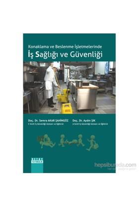 Konaklama Ve Beslenme İşletmelerinde İş Sağlığı Ve Güvenliği-Aydın Şık