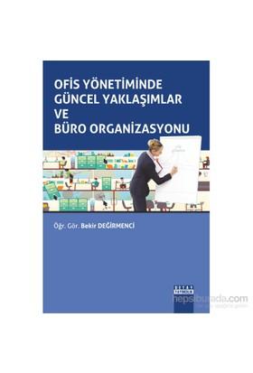 Ofis Yönetiminde Güncel Yaklaşımlar Ve Büro Organizasyonu-Bekir Değirmenci