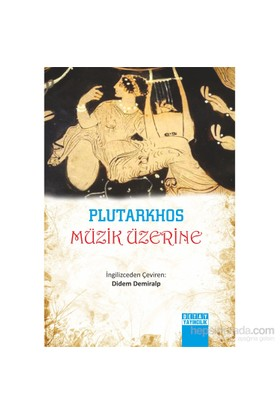 Plutarkhos: Müzik Üzerine-Kolektif