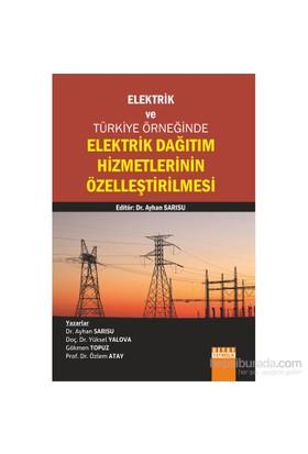 Elektrik Ve Türkiye Örneğinde Elektrik Dağıtım Hizmetlerinin Özelleştirilmesi-Özlem Atay