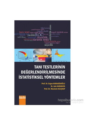 Tanı Testlerinin Değerlendirilmesinde İstatistiksel Yöntemler-Mustafa Kılıçkap
