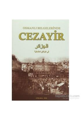 Osmanlı Belgelerinde Cezayir (Ciltli)-Kolektif