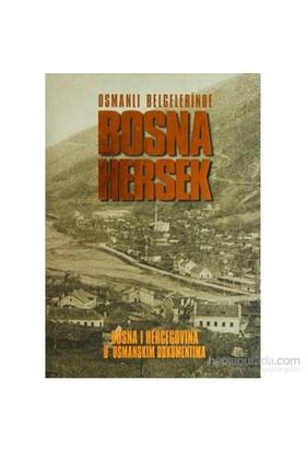 Osmanlı Belgelerinde Bosna Hersek - Bosna Hercegovina U Osmanskım Dokumentima