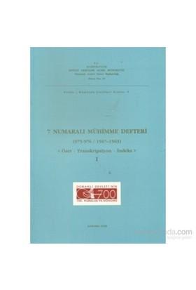 7 Numaralı Mühimme Defteri (975 - 976 / 1567 - 1569) 1. Cilt-Kolektif