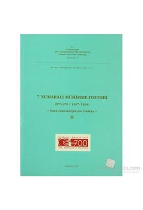 7 Numaralı Mühimme Defteri (975 - 976 / 1567 - 1569) 2. Cilt-Kolektif