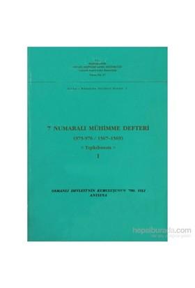 7 Numaralı Mühimme Defteri (975 - 976 / 1567 - 1569) - Tıpkıbasım 1. Cilt-Kolektif