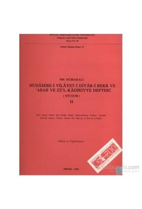 998 Numaralı Muhasebe-İ Vilayet-İ Diyar-İ Bekr Ve Arab Ve Zü'L-Kadiriyye Defteri (937 / 1530) 2. Cilt-Kolektif