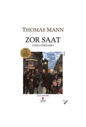 Zor Saat - Toplu Öyküler 1 - Thomas Mann