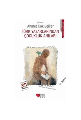 Türk Yazarlarından Çocukluk Anıları - Derleme