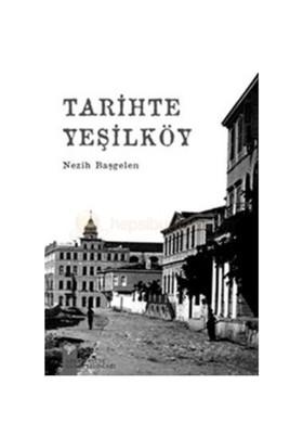 Tarihte Yeşilköy-Nezih Başgelen