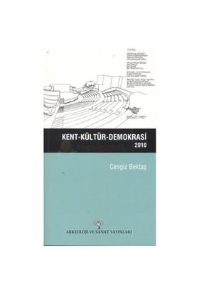 Kent - Kültür - Demokrasi-Cengiz Bektaş