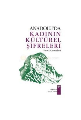 Anadolu'Da Kadının Kültürel Şifreleri-Yıldız Cıbıroğlu