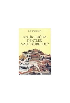 Antik Çağda Kentler Nasıl Kuruldu? - R. E. Wycherley
