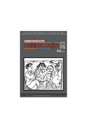 Dans Müzik Kültür Folklora Doğru Sayı: 69-Kolektif