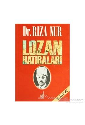 Dr. Rıza Nur'un Lozan Hatıraları