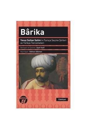 Barika: Yavuz Sultan Selimin Farsça Seçme Şiirleri Ve Türkçe Tercümeleri
