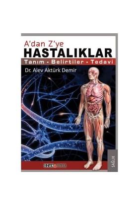 A'dan Z'ye Hastalıklar - Alev Aktürk Demir