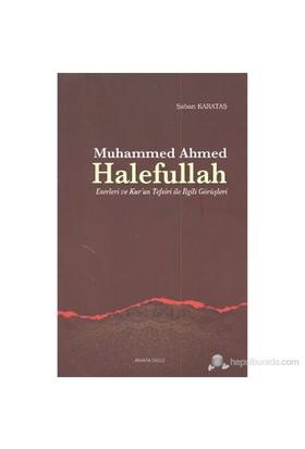 Muhammed Ahmed Halefullah (Eserleri Ve Kur'An Tefsiri İle İlgili Görüşleri)-Şaban Karataş