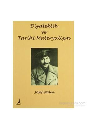 Diyalektik Ve Tarihi Materyalizm - Josef V. Stalin