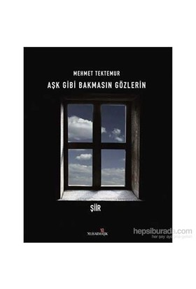Aşk Gibi Bakmasın Gözlerin-Mehmet Tektemur