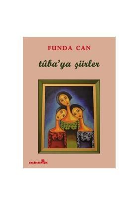 Tuba'Ya Şiirler-Funda Can