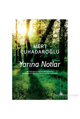 Yarına Notlar-Mert Çuhadaroğlu
