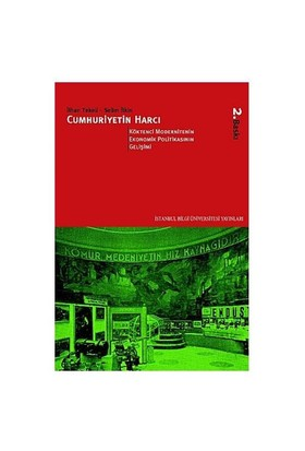 Cumhuriyetin Harcı 2 - Köktenci Modernitenin Ekonomik Politikasının Gelişimi