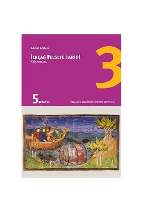 İlkçağ Felsefe Tarihi 3 - Aristoteles - Ahmet Arslan