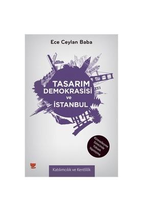 Tasarım Demokrasisi Ve İstanbul - (Küreselleşme Sürecinde Yüksek Yapılaşma)-Ece Ceylan Baba