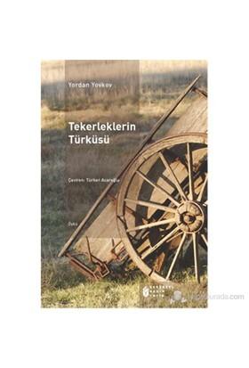 Tekerleklerin Türküsü-Yordan Yovkov