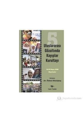 5. Uluslararası Gözaltında Kayıplar Kurultayı 16-20 Mayıs 2006 Diyarbakır-Özlem Gümüştaş