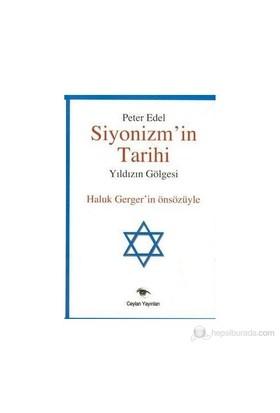 Siyonizm'İn Tarihi Yıldızın Gölgesi - Peter Edel