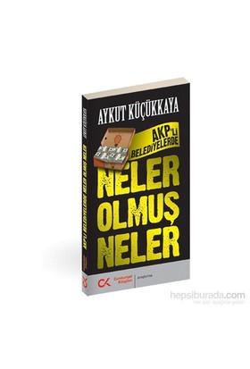 Akp'Li Belediyelerde Neler Olmuş Neler-Aykut Küçükkaya