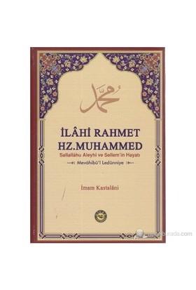 İlahi Rahmet Hz. Muhammed Sallallahu Aleyhi ve Sellem'in Hayatı (Mevahibü'l Ledünniye) - İmam Kastalani