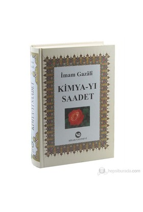 Kimya-yı Saadet - İtikat, İbadet, Muamelat, Ahlak, ve Tasavvuf - İmam-ı Gazali