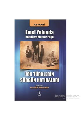 Emel Yolunda Kandil Ve Muhtar Paşa Jön Türklerin Sürgün Hatıraları-Ali Fahri
