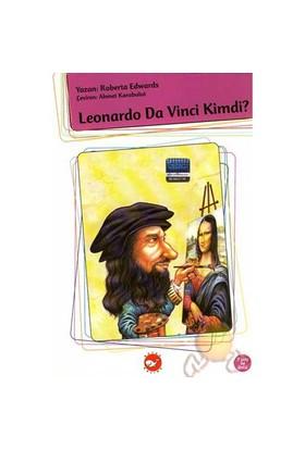 Leonardo Da Vinci Kimdi ?