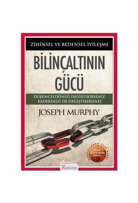 Bilinçaltının Gücü - Joseph Murphy