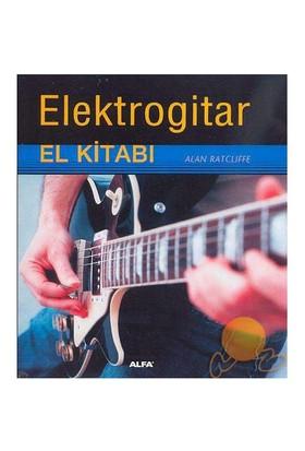 Elektrogitar El Kitabı (Ciltli) - Alan Ratcliffe