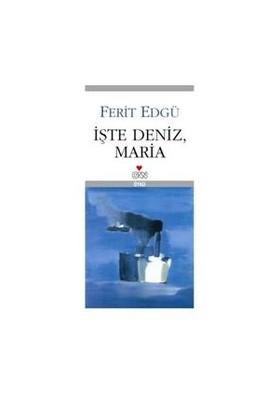 İşte Deniz, Maria-Ferit Edgü