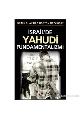 İsrail'De Yahudi Fundamentalizmi (Jewish Fundamentalism In Israel)-Norton Mezvinsky
