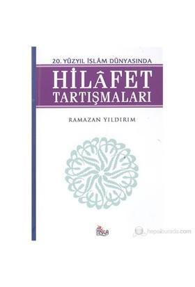 20. Yüzyıl İslam Dünyasında Hilafet Tartışmaları-Ramazan Yıldırım