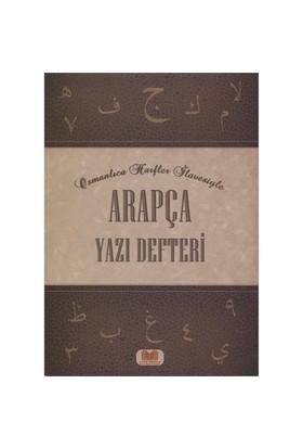 Arapça Yazı Defteri (Osmanlıca Harfler İlavesiyle)