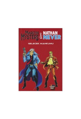 Martin Mystere Ve Nathan Never - Gelecek Mahkumu-Alfredo Castelli